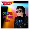 Fancy - Colours of the 80´s
