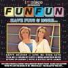 Fun Fun - I Love Fun Fun
