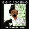 Gigi D´Agostino - Ieri E Oggi Mix