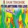 Jam Tronik - I�d do anything for you
