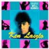 Ken Laszlo -Greatest Hits & Remixes