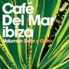 Různí interpreti - Cafe Del Mar Ibiza Siete y Ocho