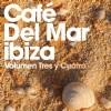 Různí interpreti - Cafe Del Mar Ibiza Tres y Cuatro