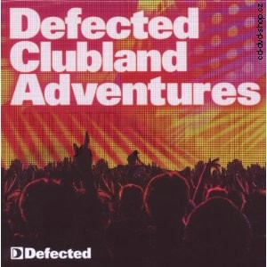 R�zn� interpreti - Defected Clubland Adventures 10 Years in the House 2