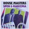 Různí interpreti - House Masters - Spen & Karizma