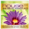 R�zn� interpreti - House The Deluxe Session 4.0