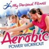 R�zn� interpreti - My Personal Fitness - Aerobic Power Workout