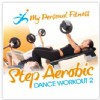 R�zn� interpreti - My Personal Fitness - Step Aerobic Dance Workout 2