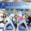 R�zn� interpreti - X-Tremely Fun - Latin Pop Power Aerobics Nonstop